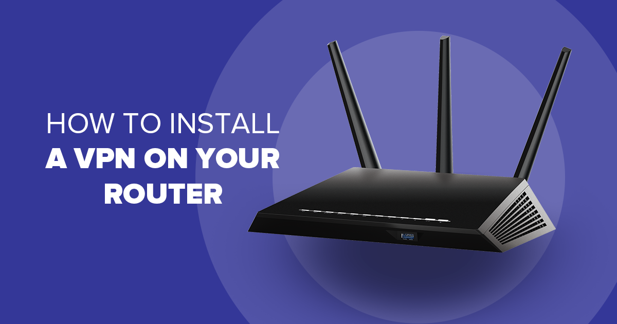 Πώς να Εγκαταστήσετε ένα VPN στο Ρούτερ σας