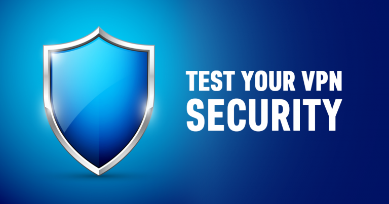 Πώς να Ελέγξετε την Ασφάλεια του VPN σας (Ενημέρωση 2018)