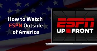 Πώς να Παρακολουθείτε το ESPN έξω από τις ΗΠΑ