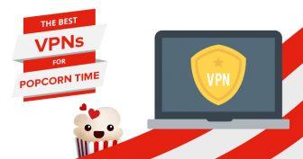 Τα Πέντε Καλύτερα VPN για το Popcorn Time