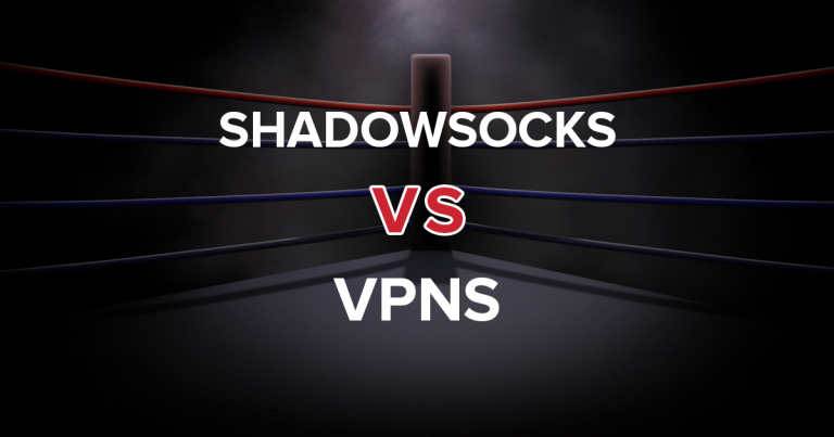 Shadowsocks έναντι VPN — Όλα όσα Πρέπει να Ξέρετε
