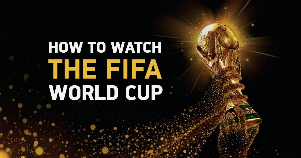 6 Αποτελεσματικοί Τρόποι για να Παρακολουθήσετε το Παγκόσμιο Κύπελλο της FIFA απ' Όπου κι αν Βρίσκεστε